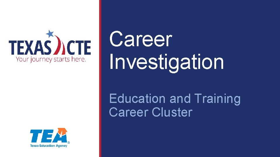 Career Investigation Education and Training Career Cluster