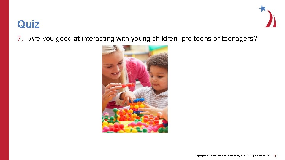 Quiz 7. Are you good at interacting with young children, pre-teens or teenagers? Copyright