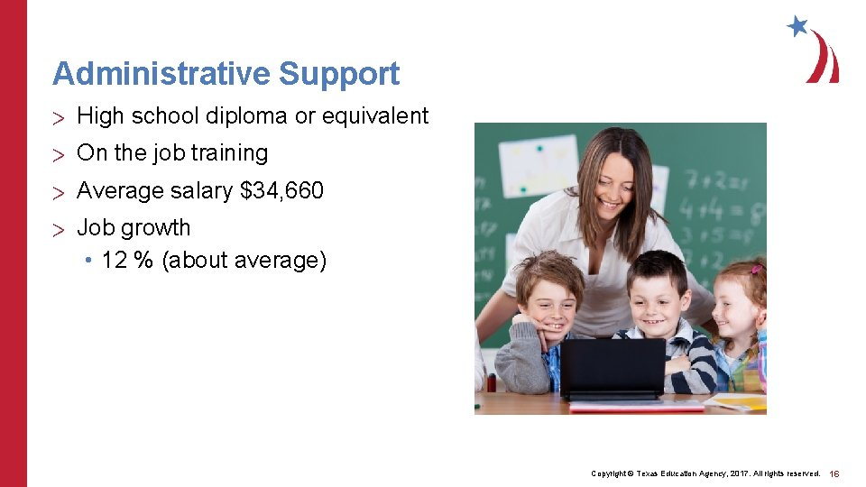 Administrative Support > High school diploma or equivalent > On the job training >