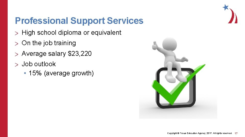 Professional Support Services > High school diploma or equivalent > On the job training