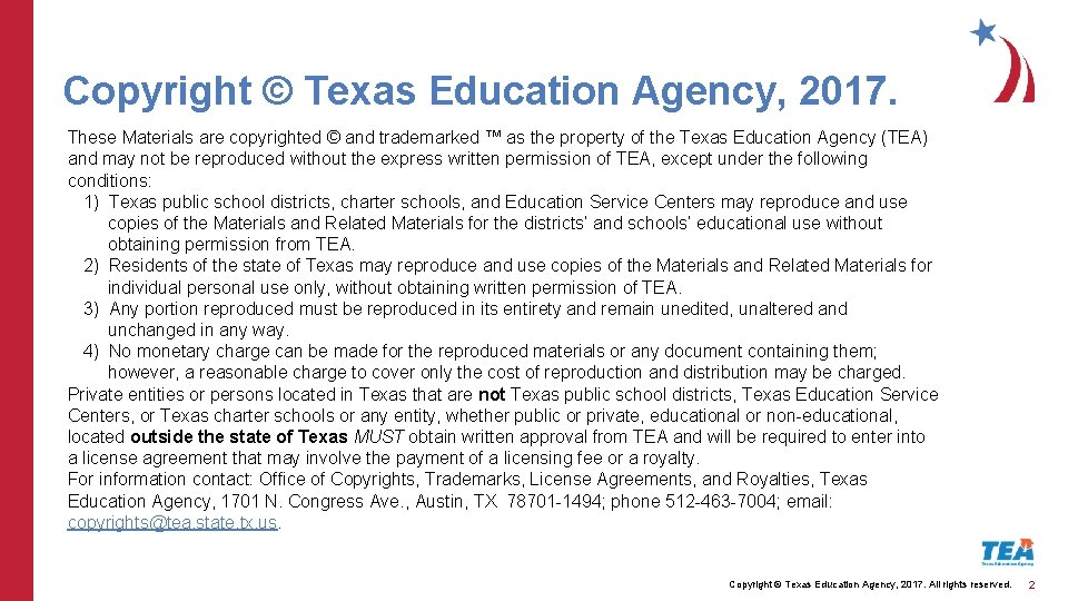 Copyright © Texas Education Agency, 2017. These Materials are copyrighted © and trademarked ™