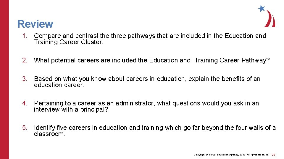 Review 1. Compare and contrast the three pathways that are included in the Education