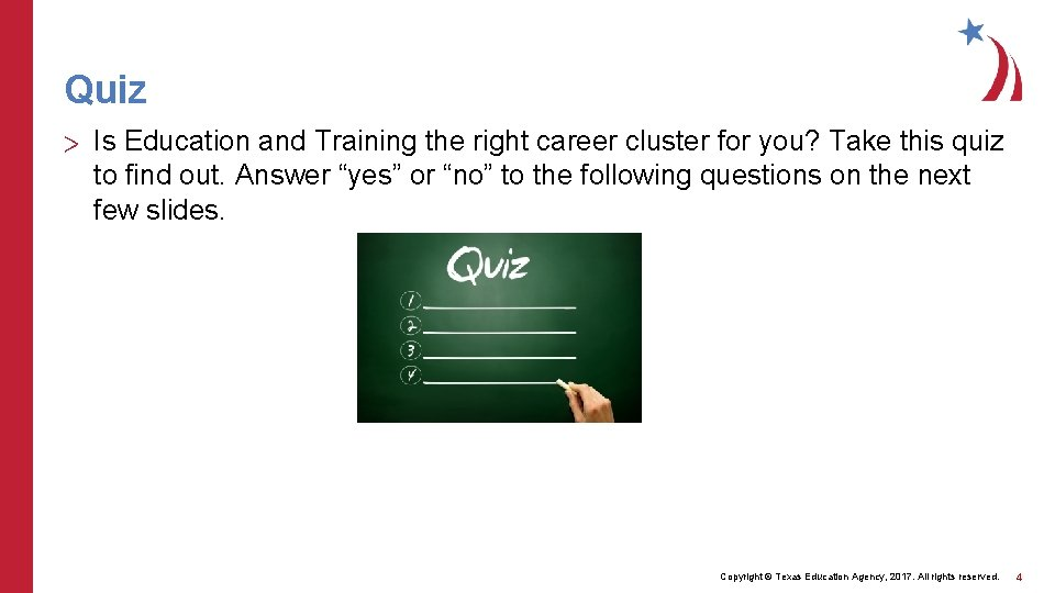 Quiz > Is Education and Training the right career cluster for you? Take this