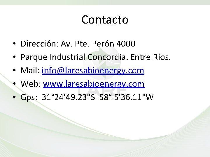 Contacto • • • Dirección: Av. Pte. Perón 4000 Parque Industrial Concordia. Entre Ríos.