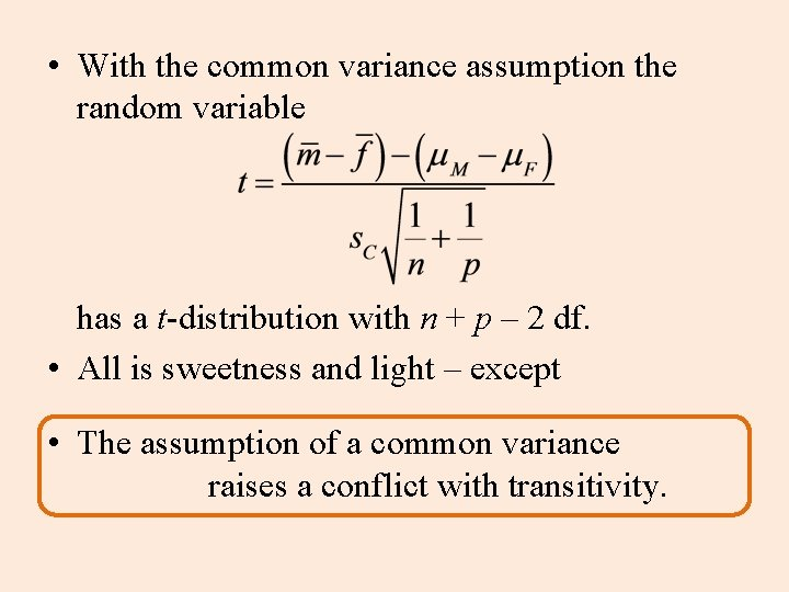 • With the common variance assumption the random variable has a t-distribution with
