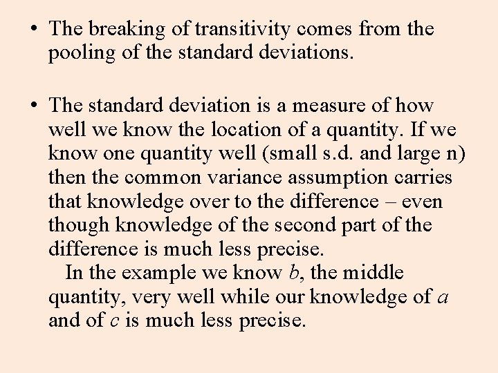 • The breaking of transitivity comes from the pooling of the standard deviations.