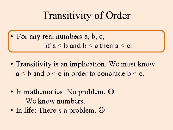 Transitivity of Order • For any real numbers a, b, c, if a <