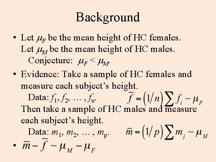 Background • Let m. F be the mean height of HC females. Let m.