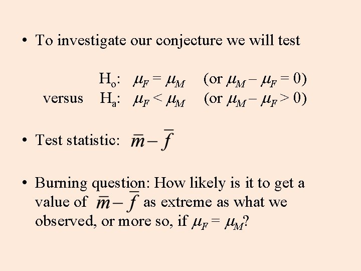 • To investigate our conjecture we will test Ho: m. F = m.