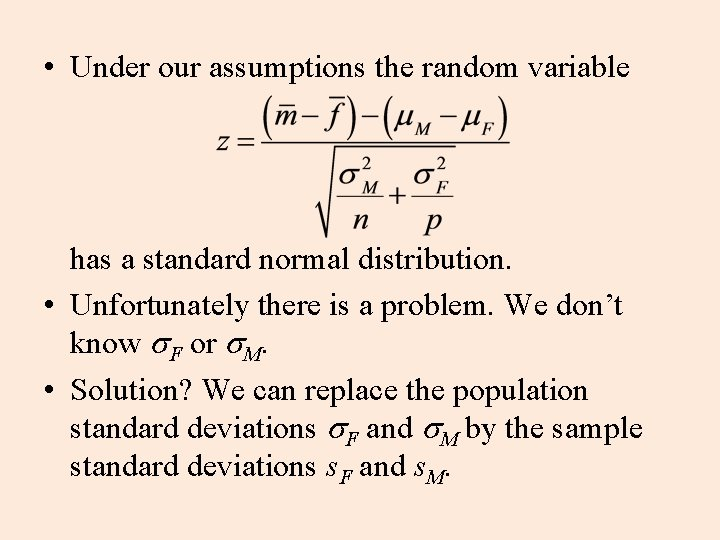 • Under our assumptions the random variable has a standard normal distribution. •