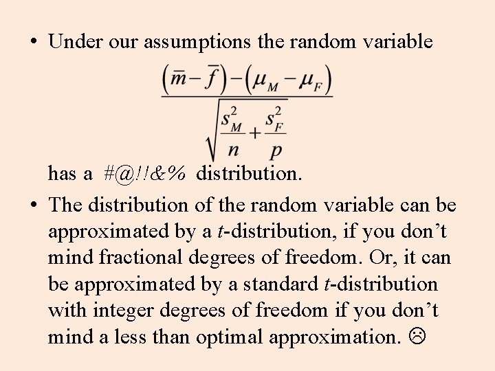 • Under our assumptions the random variable has a #@!!&% distribution. • The