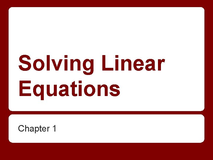 Solving Linear Equations Chapter 1