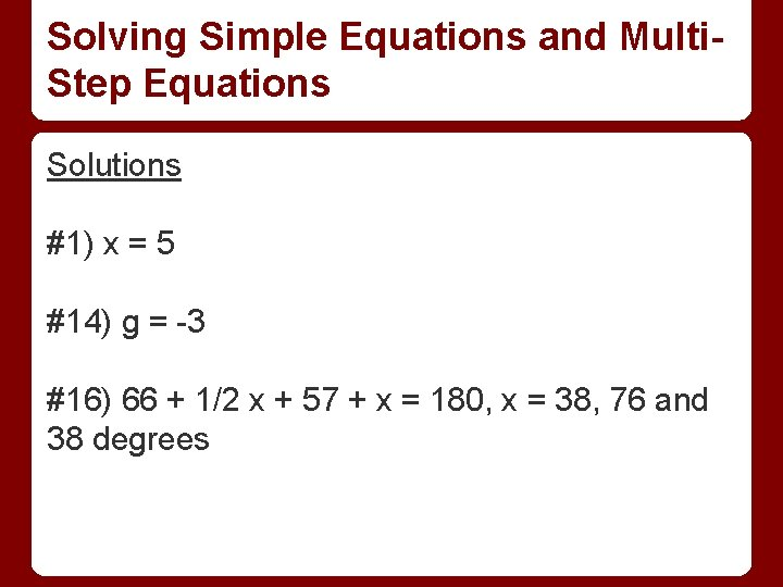 Solving Simple Equations and Multi. Step Equations Solutions #1) x = 5 #14) g