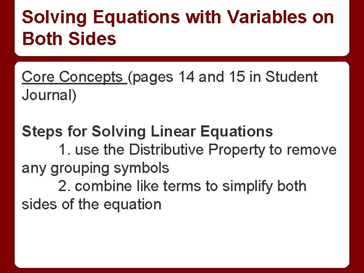 Solving Equations with Variables on Both Sides Core Concepts (pages 14 and 15 in