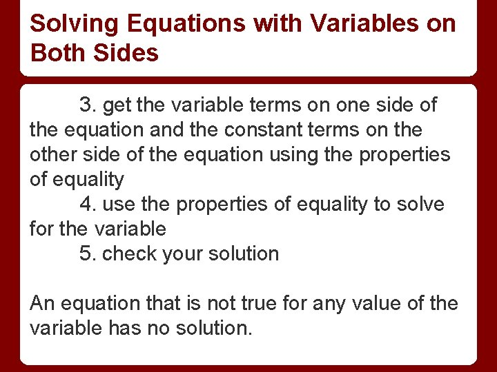 Solving Equations with Variables on Both Sides 3. get the variable terms on one