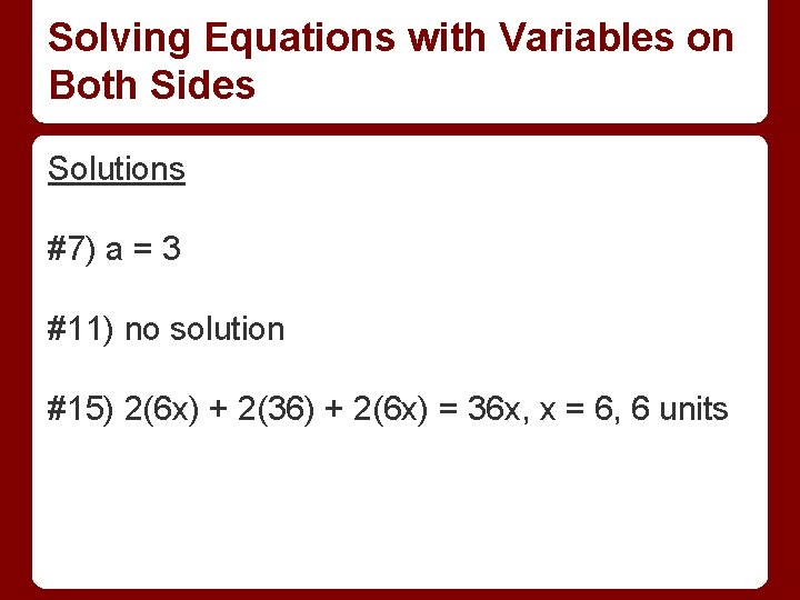 Solving Equations with Variables on Both Sides Solutions #7) a = 3 #11) no