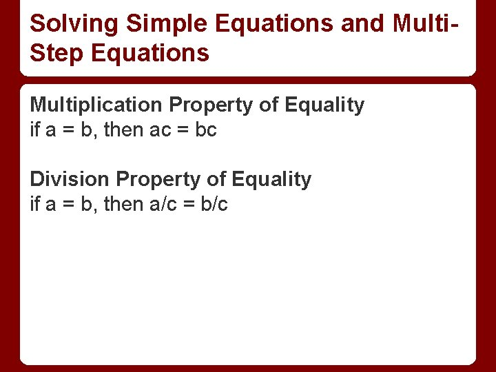 Solving Simple Equations and Multi. Step Equations Multiplication Property of Equality if a =
