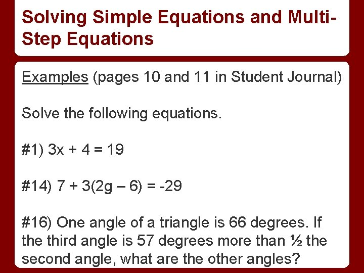 Solving Simple Equations and Multi. Step Equations Examples (pages 10 and 11 in Student
