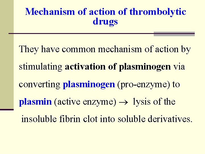 Mechanism of action of thrombolytic drugs They have common mechanism of action by stimulating