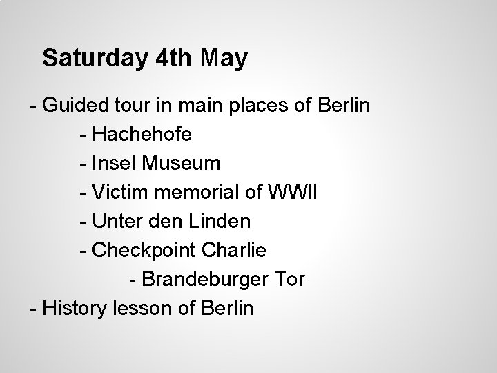 Saturday 4 th May - Guided tour in main places of Berlin - Hachehofe