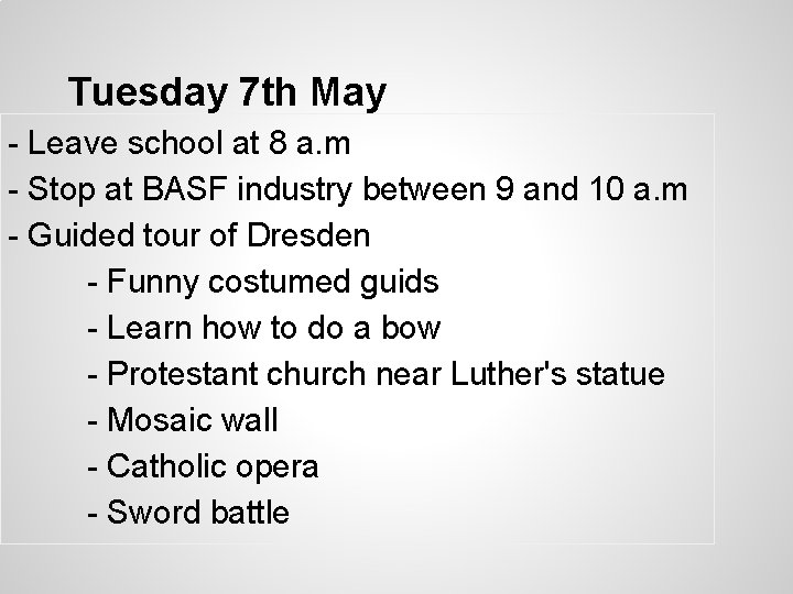Tuesday 7 th May - Leave school at 8 a. m - Stop at