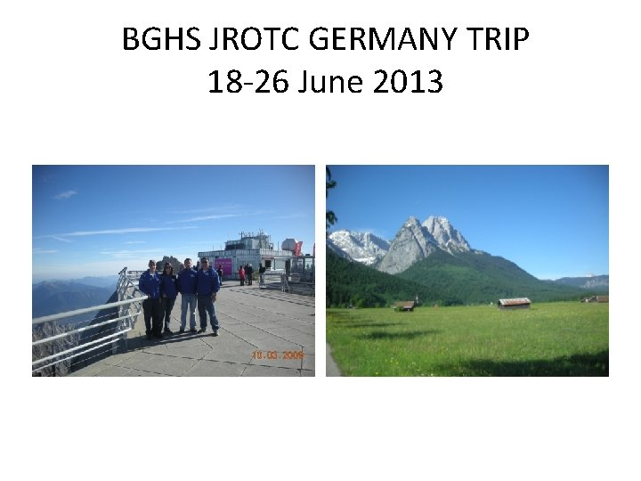 BGHS JROTC GERMANY TRIP 18 -26 June 2013