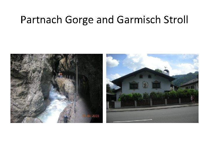 Partnach Gorge and Garmisch Stroll