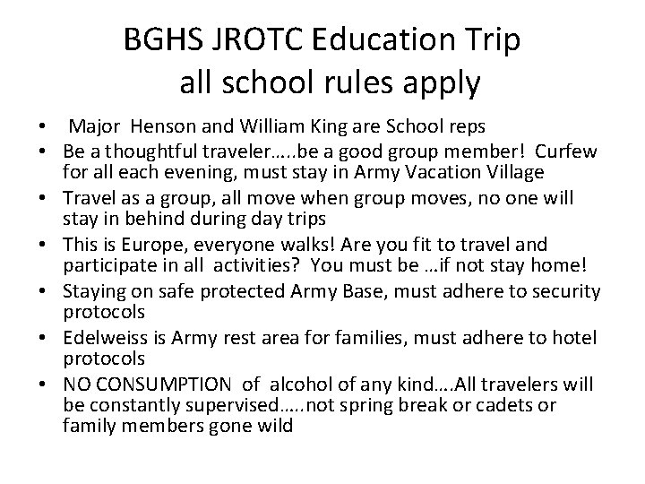 BGHS JROTC Education Trip all school rules apply • Major Henson and William King