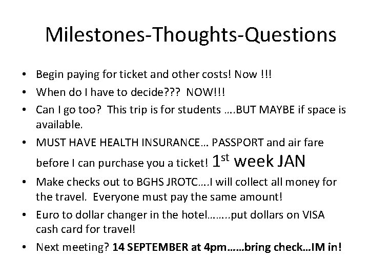Milestones-Thoughts-Questions • Begin paying for ticket and other costs! Now !!! • When do