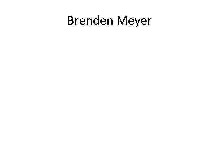 Brenden Meyer