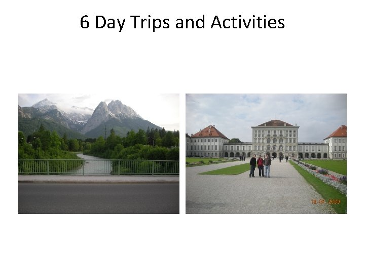 6 Day Trips and Activities