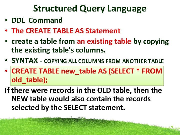 Structured Query Language • DDL Command • The CREATE TABLE AS Statement • create