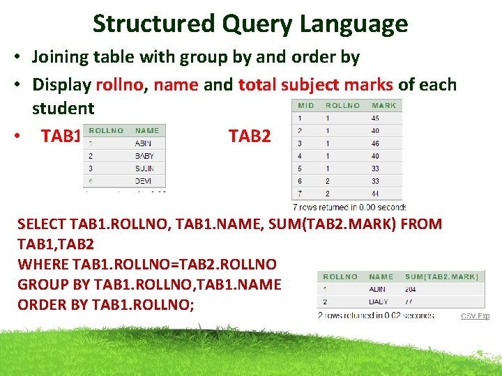 Structured Query Language • Joining table with group by and order by • Display