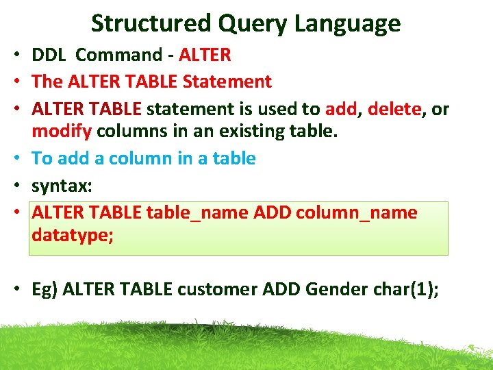 Structured Query Language • DDL Command - ALTER • The ALTER TABLE Statement •