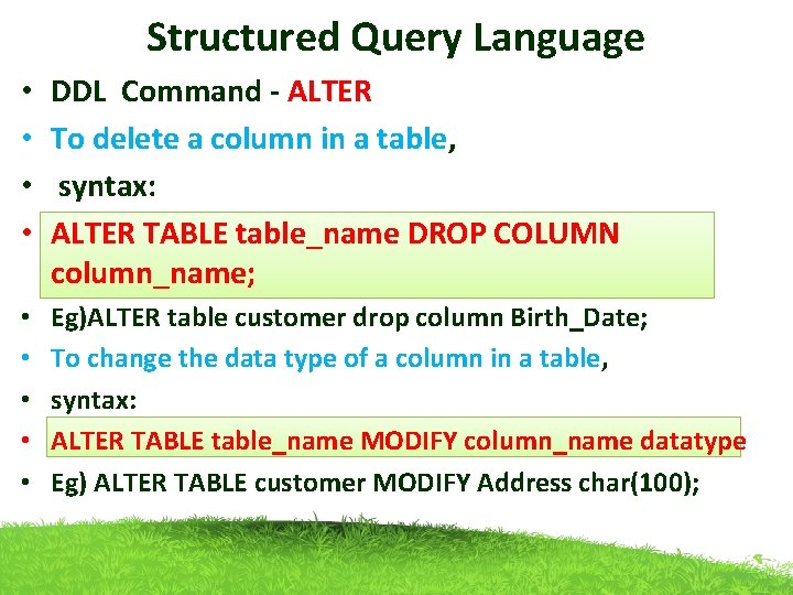 Structured Query Language • • DDL Command - ALTER To delete a column in