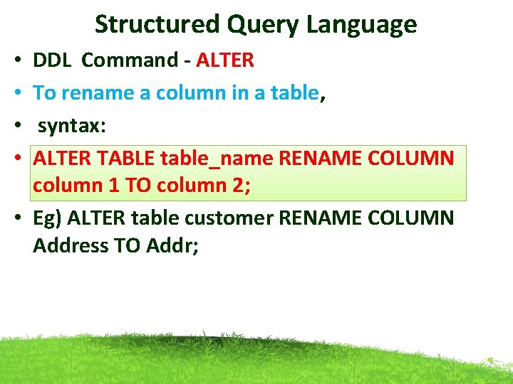Structured Query Language DDL Command - ALTER To rename a column in a table,