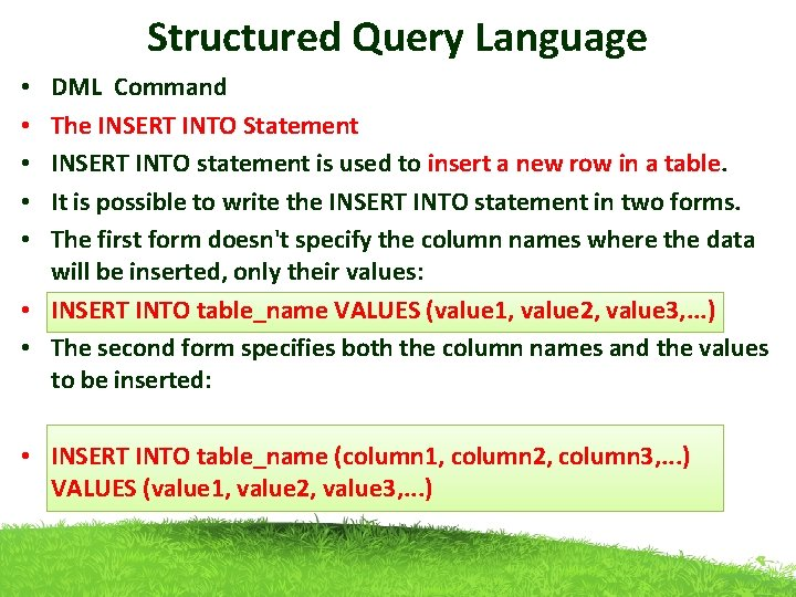 Structured Query Language DML Command The INSERT INTO Statement INSERT INTO statement is used