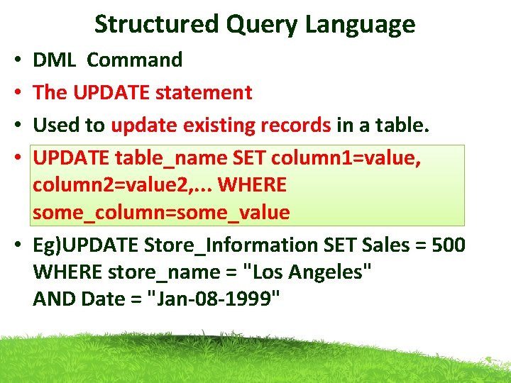 Structured Query Language DML Command The UPDATE statement Used to update existing records in