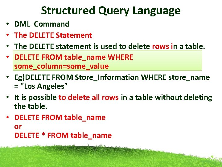 Structured Query Language DML Command The DELETE Statement The DELETE statement is used to