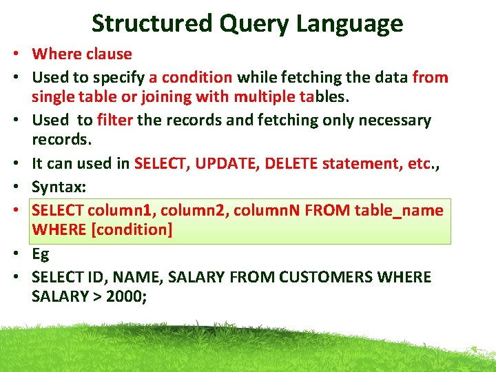 Structured Query Language • Where clause • Used to specify a condition while fetching