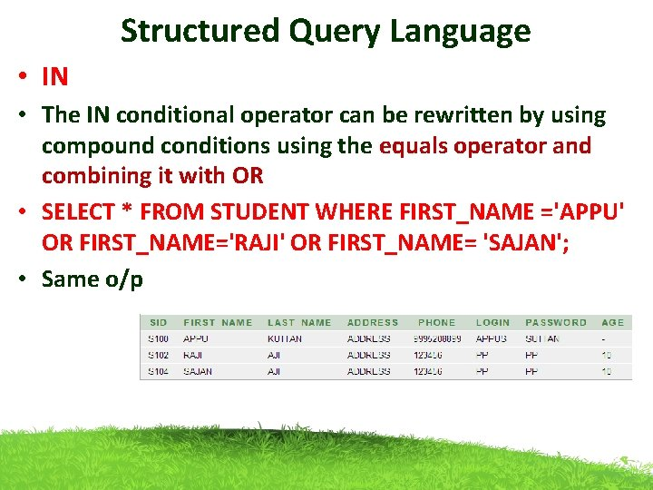 Structured Query Language • IN • The IN conditional operator can be rewritten by