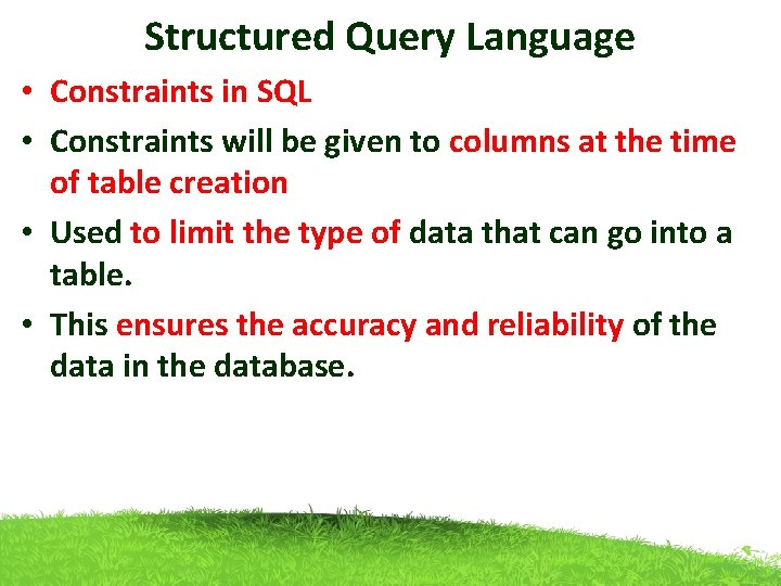 Structured Query Language • Constraints in SQL • Constraints will be given to columns