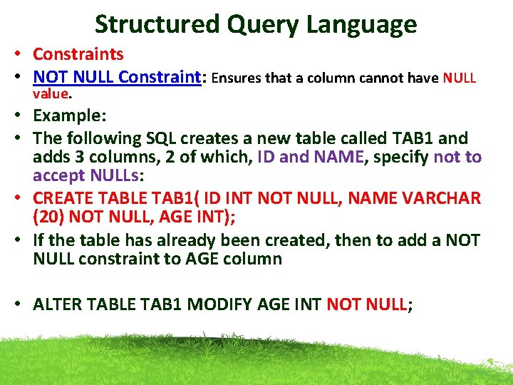 Structured Query Language • Constraints • NOT NULL Constraint: Ensures that a column cannot
