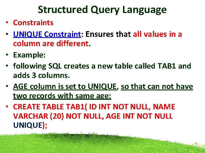 Structured Query Language • Constraints • UNIQUE Constraint: Ensures that all values in a