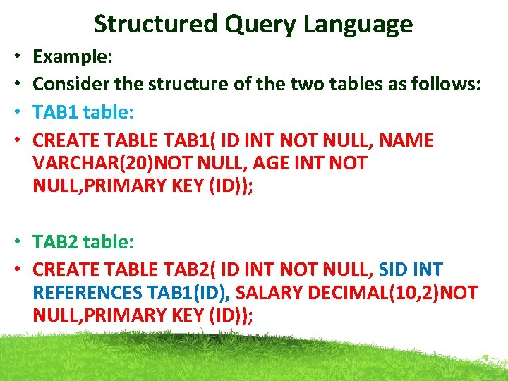 Structured Query Language • • Example: Consider the structure of the two tables as
