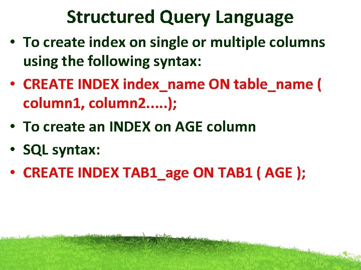 Structured Query Language • To create index on single or multiple columns using the