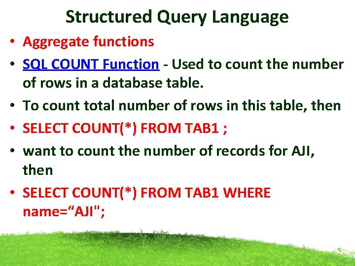 Structured Query Language • Aggregate functions • SQL COUNT Function - Used to count
