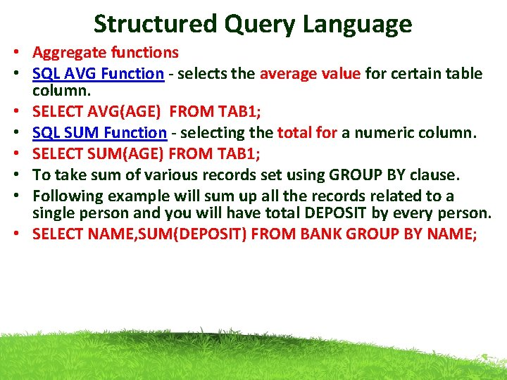 Structured Query Language • Aggregate functions • SQL AVG Function - selects the average