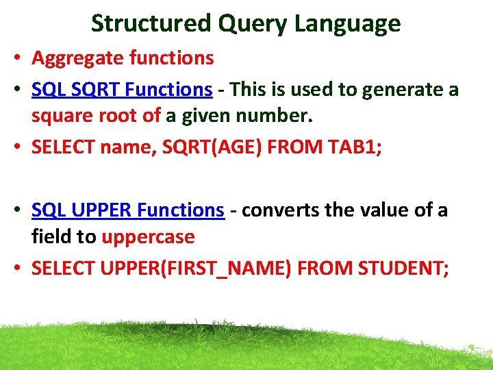 Structured Query Language • Aggregate functions • SQL SQRT Functions - This is used