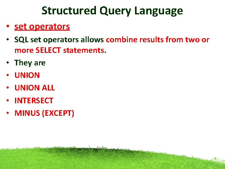 Structured Query Language • set operators • SQL set operators allows combine results from